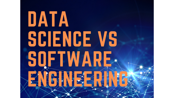 Data Science vs. Software Engineering